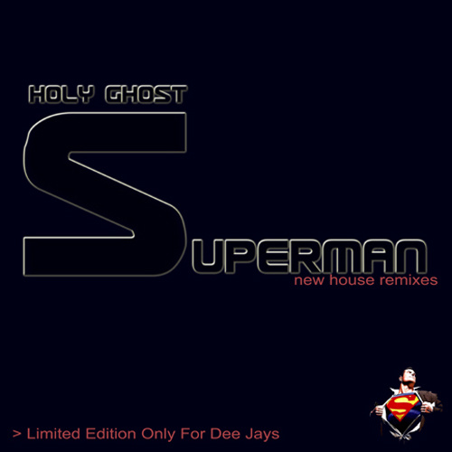 """HOLY GHOST – """"Superman"""" Remixes"""
