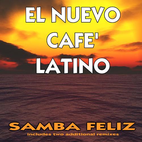 """EL NUEVO CAFÉ' LATINO – """"Samba Feliz"""""""