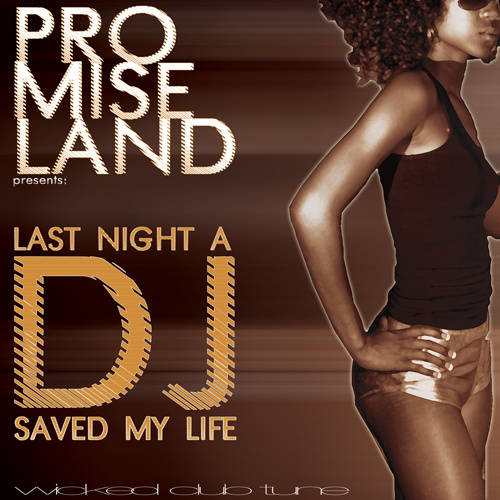 "PROMISE LAND ""Last Night A Dj Saved My Life"""