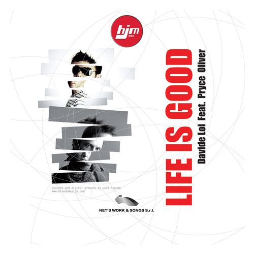 "DAVIDE LOI Feat. PRYCE OLIVER ""Life Is Good"""