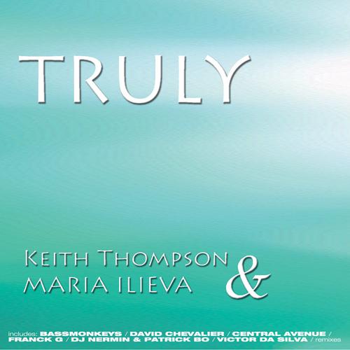 "KEITH THOMPSON and MARIA ILIEVA ""Truly"""