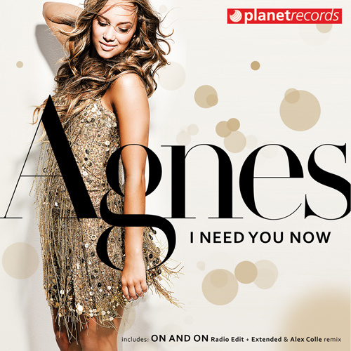 "AGNES ""I Need You Now / On And On"""