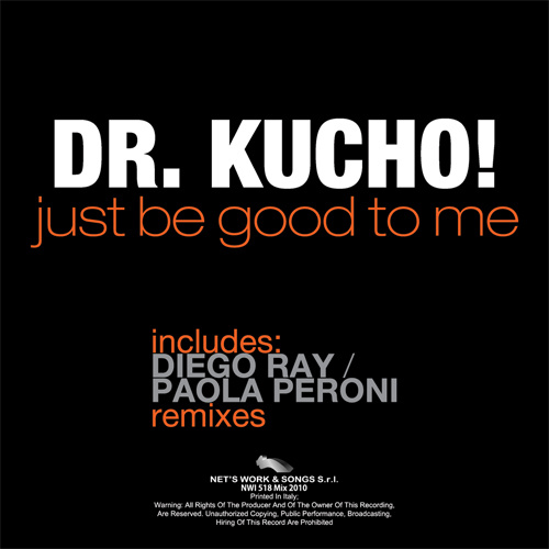"""DR. KUCHO! """"Just Be Good To Me"""""""