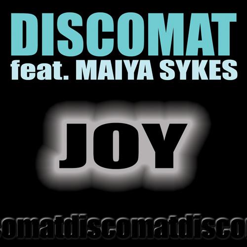 """DISCOMAT Feat. MAIYA SYKES """"Joy"""""""