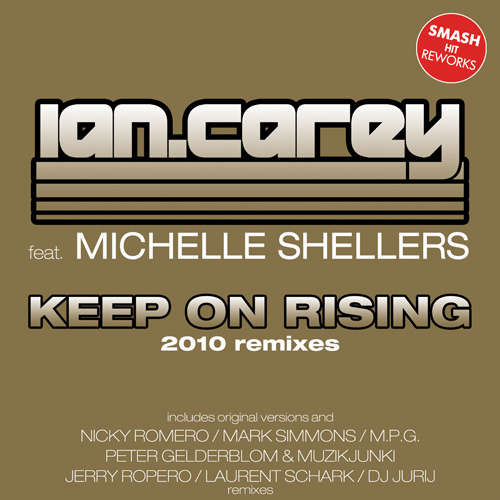 """IAN CAREY Feat. MICHELLE SHELLERS """"Keep On Rising (2010 Remixes)"""""""