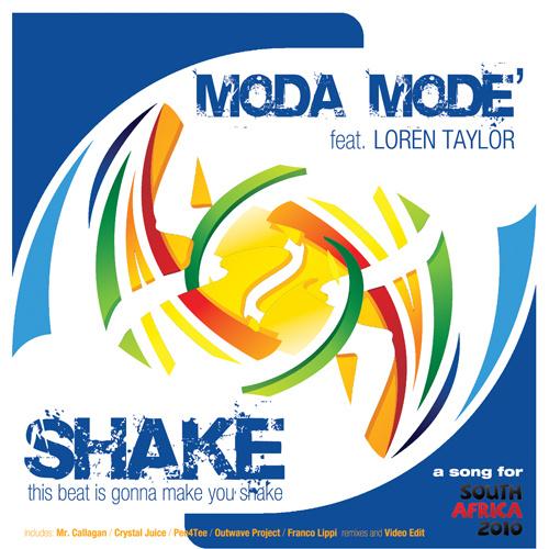 """MODA MODE' Feat. LOREN TAYLOR """"Shake (This Beat Is Gonna Make You Shake)"""""""
