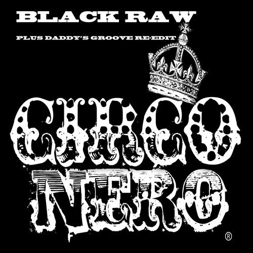 "BLACK RAW ""Circo Nero"""