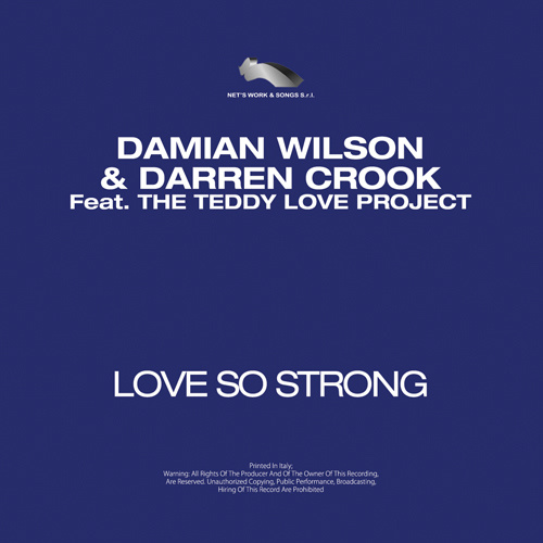 """DAMIAN WILSON & DARREN CROOK Feat. THE TEDDY LOVE PROJECT """"Love So Strong"""""""
