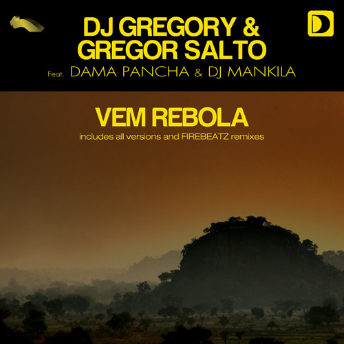 "DJ GREGORY & GREGOR SALTO Feat. DAMA PANCHA & DJ MANKILA ""Vem Rebola"""