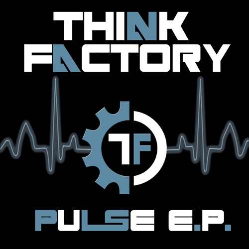 """THINK FACTORY """"Pulse Ep"""""""
