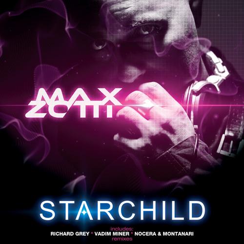 "MAX ZOTTI ""Starchild"""