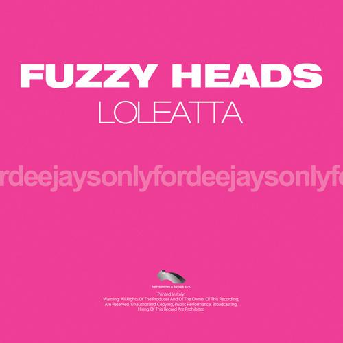 """FUZZY HEADS """"Loleatta"""""""