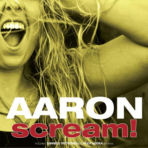 """AARON """"Scream!"""""""
