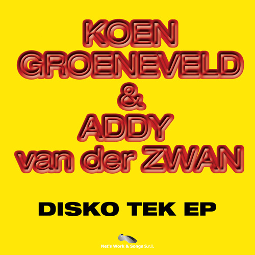 "KOEN GROENEVELD & ADDY van der ZWAN ""Disko Tek Ep."""