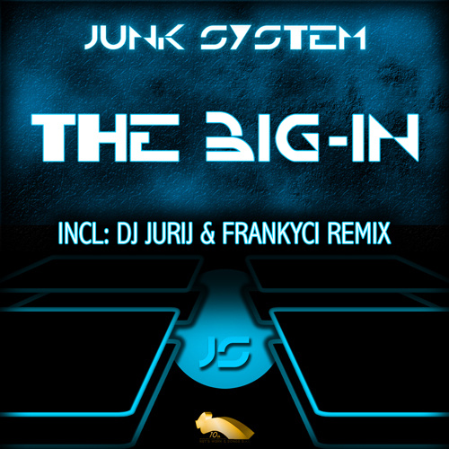 """JUNK SYSTEM """"The Big-In"""""""
