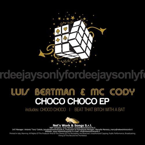 """LUIS BERTMAN & MC CODY """"Choco Choco Ep"""""""