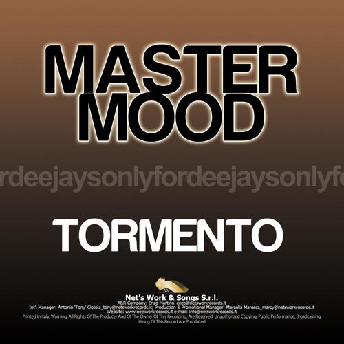 "MASTER MOOD ""Tormento"""