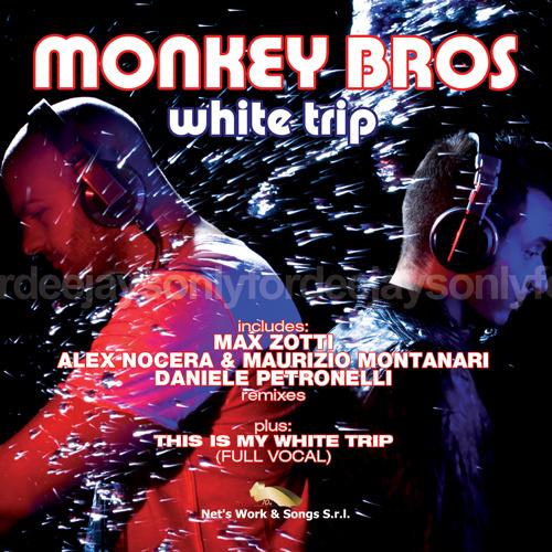 """MONKEY BROS """"White Trip"""""""