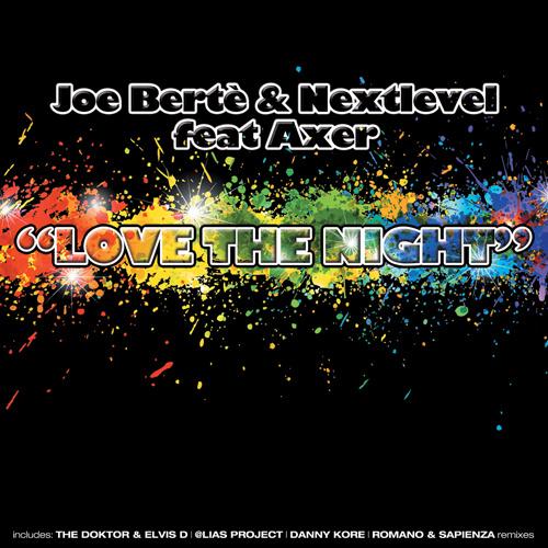 "JOE BERTE' & NEXTLEVEL Feat. AXER ""Love The Night"""