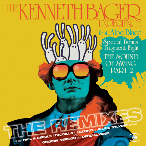 """THE KENNETH BAGER EXPERIENCE Feat. ALOE BLACC """"The Sound Of Swing (Part 2) [THE REMIXES]"""""""