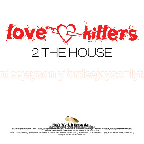 """LOVE KILLERS """"2 The House"""""""