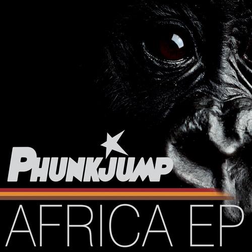 """PHUNKJUMP """"Africa Ep"""""""