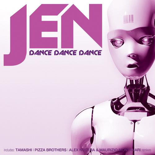 """JEN """"Dance Dance Dance"""""""