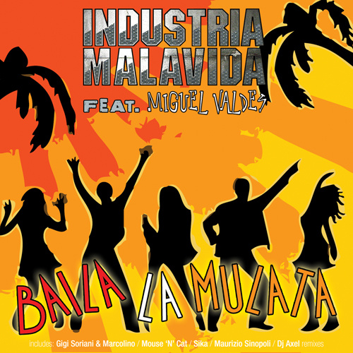 """INDUSTRIA MALAVIDA Feat. MIGUEL VALDES """"Baila La Mulata"""""""