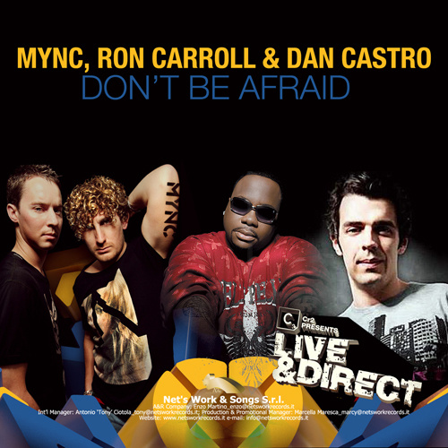 "MYNC, RON CARROLL & DAN CASTRO ""Don't Be Afraid"""