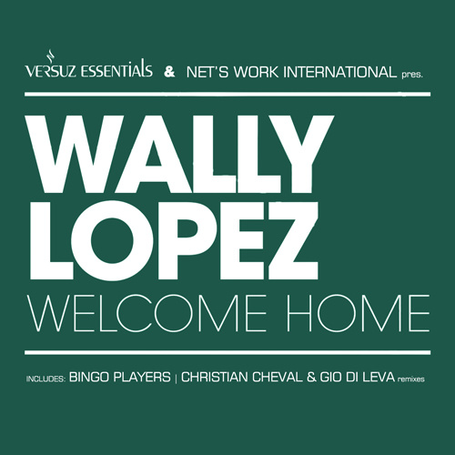 """WALLY LOPEZ """"Welcome Home"""""""