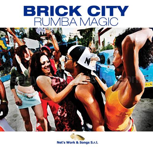 """BRICK CITY """"Rumba Magic"""""""