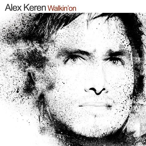 """ALEX KEREN """"Walkin' On"""""""