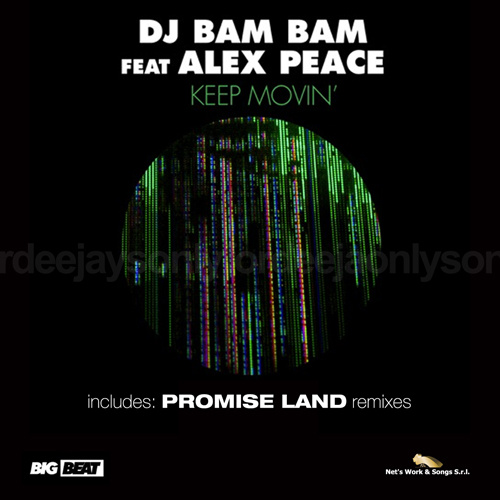 "DJ BAM BAM Ft. ALEX PEACE ""Keep Movin'"""