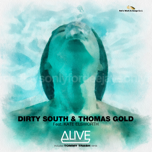 """DIRTY SOUTH & THOMAS GOLD Feat. KATE ELSWORTH """"Alive"""""""