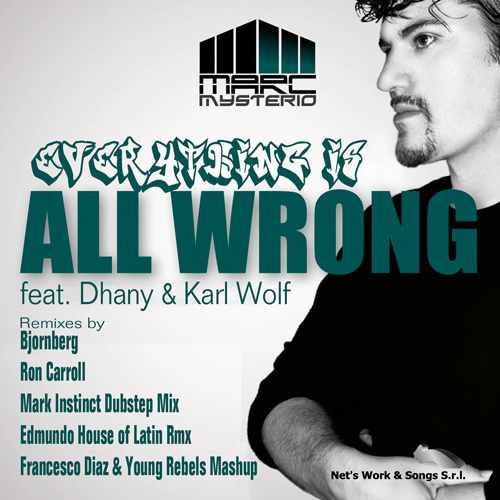 "MARC MYSTERIO Ft. DHANY & KARL WOLF ""Everything Is All Wrong"""