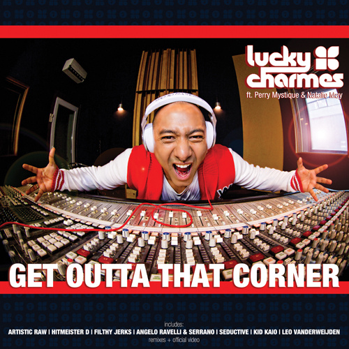 """LUCKY CHARMES Ft. PERRY MYSTIQUE & NATALIE MAY """"Get Outta That Corner"""""""