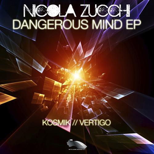"""NICOLA ZUCCHI """"Dangerous Mind Ep"""""""