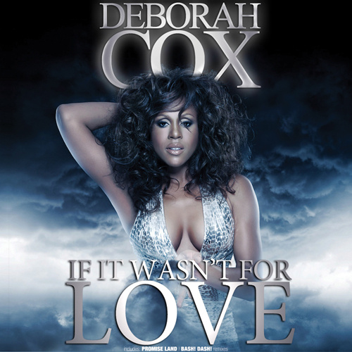 "DEBORAH COX ""If It Wasn't For Love"""