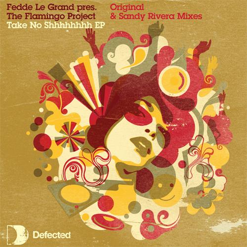 "FEDDE LE GRAND presents: FLAMINGO PROJECT ""Take No Shhh"""