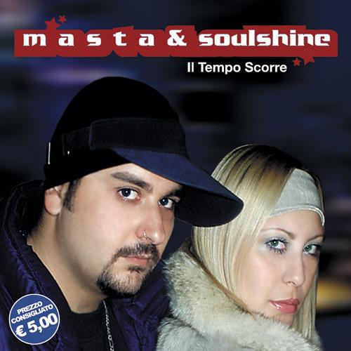 """MASTA & SOULSHINE """"Il Tempo Scorre – Dove Sei ?!"""""""