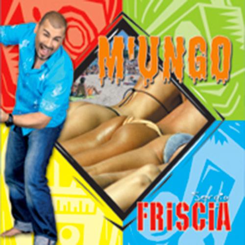 """SERGIO FRISCIA """"M'ungo"""""""