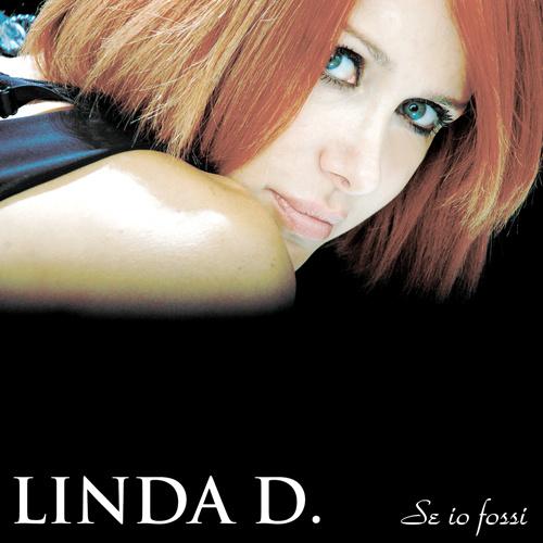 """LINDA D. """"Se Io Fossi"""""""
