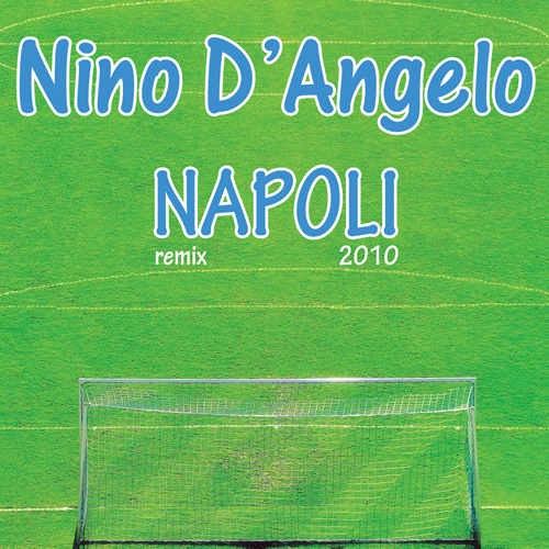 "NINO D'ANGELO ""Napoli"" (Remix 2010)"