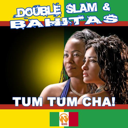 "DOUBLE SLAM & BAHITAS ""Tum Tum Cha!"""