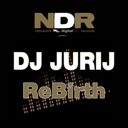 """DJ JURIJ """"ReBirth"""""""