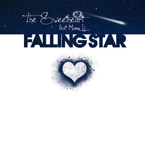 "THE SWEETHEART FEAT. MANU LJ ""Falling Star"""