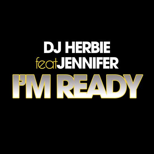 "DJ HERBIE Feat. JENNIFER ""I'm Ready"""