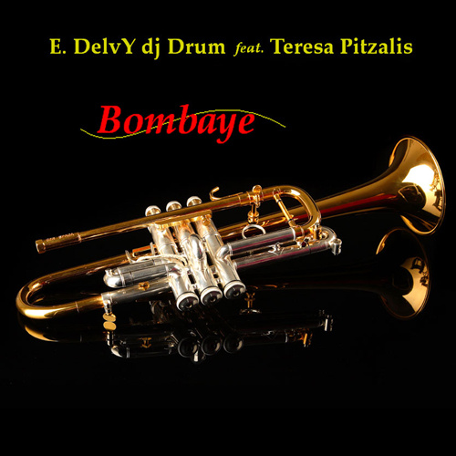 "ENZO DELVY DJ  DRUM Feat. TERESA PITZALIS ""Bombaye"""