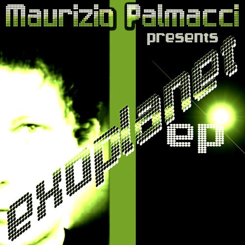 "MAURIZIO PALMACCI ""Exoplanet Ep"""