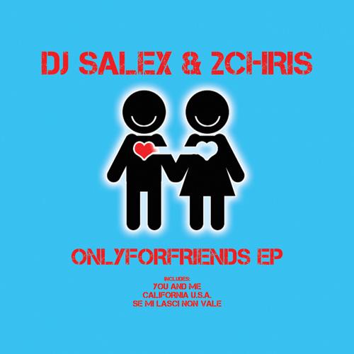 """DJ SALEX & 2CHRIS """"OnlyForFriends Ep"""""""